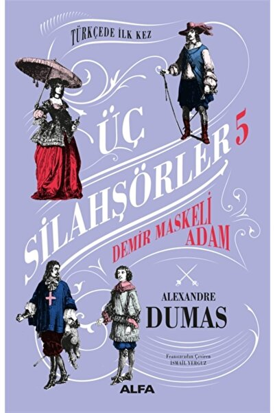 Alfa Yayınları Demir Maskeli Adam - Üç Silahşörler 5 (ciltli) - Alexandre Dumas 9786254490392