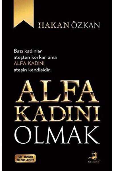 Olimpos Yayınları Alfa Kadını Olmak - Hakan Özkan