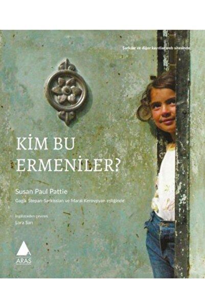 Aras Yayıncılık Kim Bu Ermeniler?