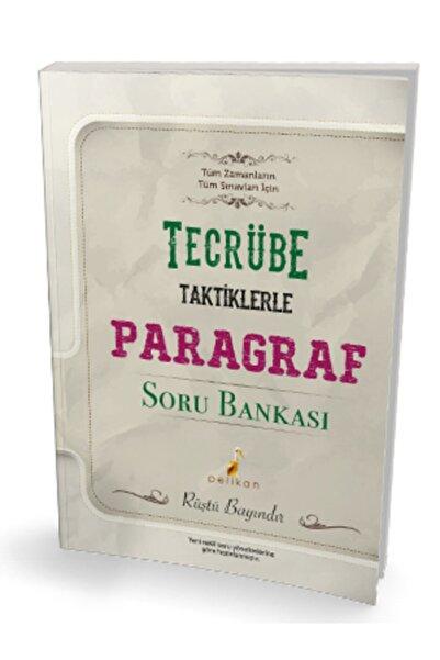 Pelikan Kitabevi Tecrübe Taktiklerle Paragraf Soru Bankası Tüm Zamanların Tüm Sınavları Rüştü Bayındır