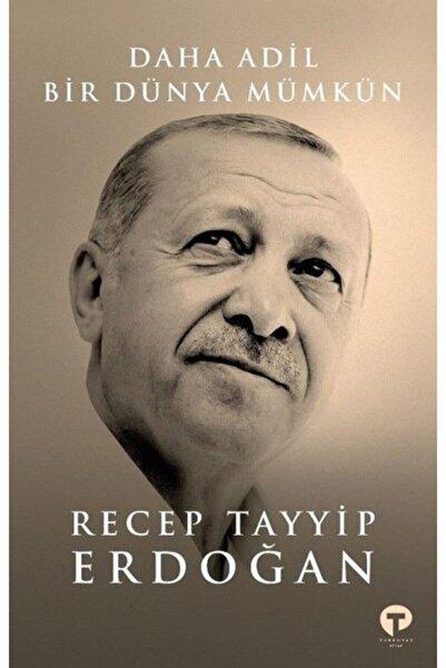 Turkuvaz Kitap Daha Adil Bir Dünya Mümkün / Recep Tayyip Erdoğan