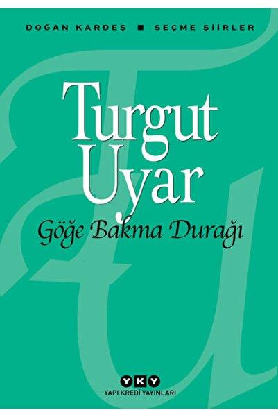 Yapı Kredi Yayınları Göğe Bakma Durağı- Turgut Uyar