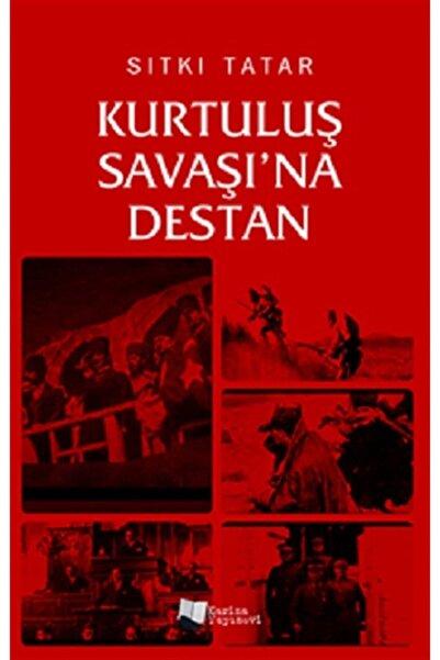 Karina Yayınevi Kurtuluş Savaşı'na Destan