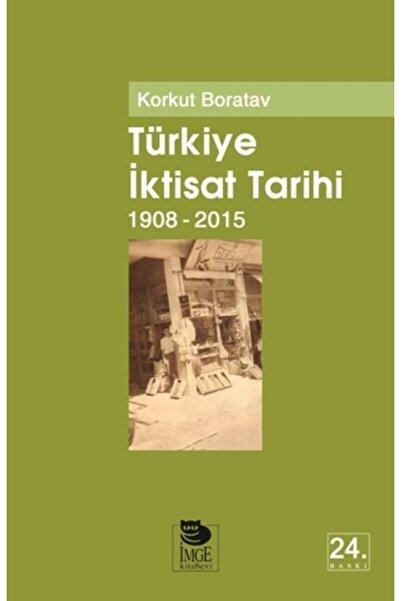 İmge Kitabevi Yayınları Türkiye Iktisat Tarihi 1908-2015 Korkut Boratav
