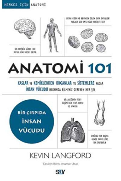 Say Yayınları Anatomi 101 - Kaslar Ve Kemiklerden Organlar