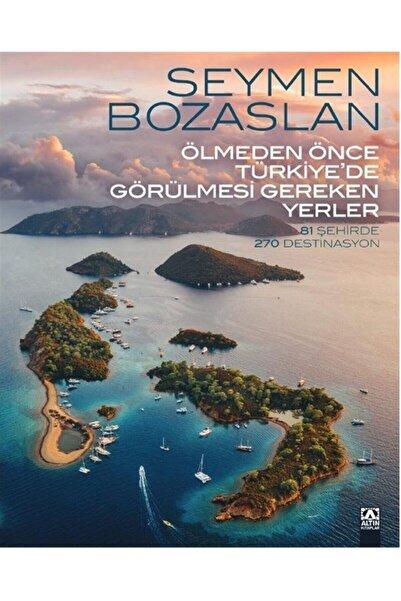 Altın Kitaplar Ölmeden Önce Türkiye'de Görülmesi Gereken Yerler Seymen Bozaslan