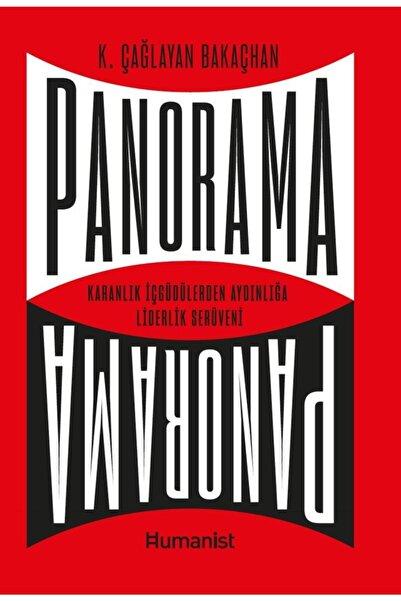 Hümanist Kitap Yayıncılık Panorama Karanlık Içgüdülerden Aydınlığa Liderlik Serüveni K. Çağlayan Bak