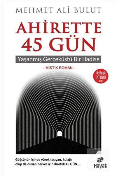Aktif Hayat Yayınları Ahirette 45 Gün- Mehmet Ali Bulut