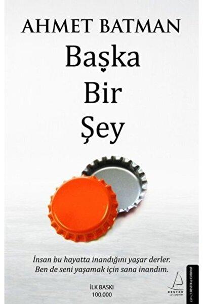 Destek Yayınları Başka Bir Şey - Ahmet Batman -