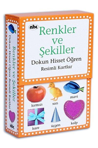 Abc Yayınları Renkler Ve Şekiller - Dokun Hisste Öğren / - Kolektif