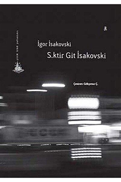 Yitik Ülke Yayınları S.ktir Git İsakovski