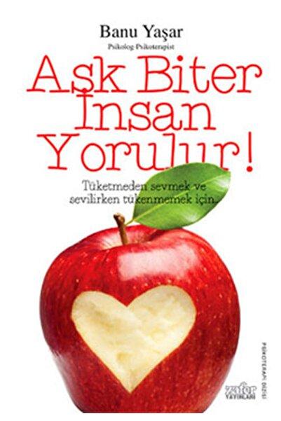 Zafer Yayınları Aşk Biter Insan Yorulur