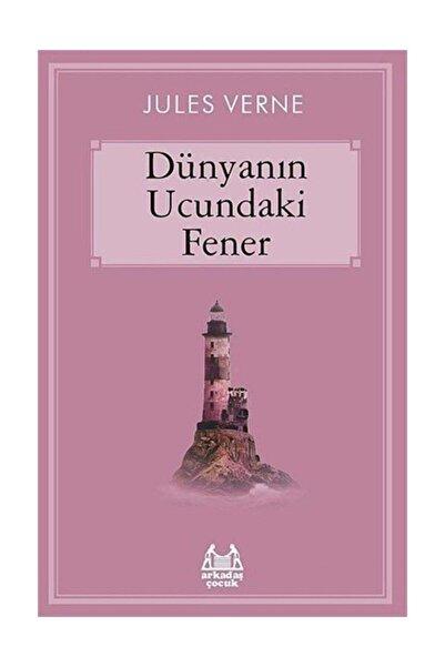 Arkadaş Yayınları Dünyanın Ucundaki Fener -Jules Verne