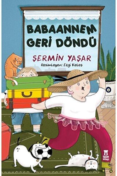 Taze Yayınları Babaannem Geri Döndü - Şermin Yaşar - Taze Kitap - 9786057480927