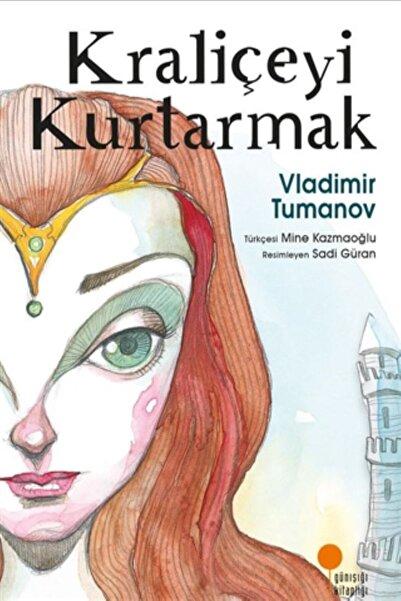 Günışığı Kitaplığı Kraliçeyi Kurtarmak - Vladimir Tumanov 9786059952767