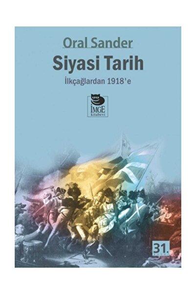 İmge Kitabevi Yayınları Siyasi Tarih İlk Çağlardan 1918'e Oral Sander