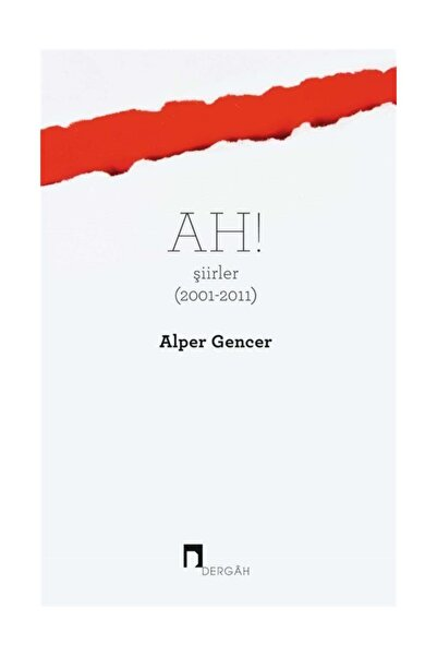 Ah! Şiirler (2001 - 2011) - Alper Gencer