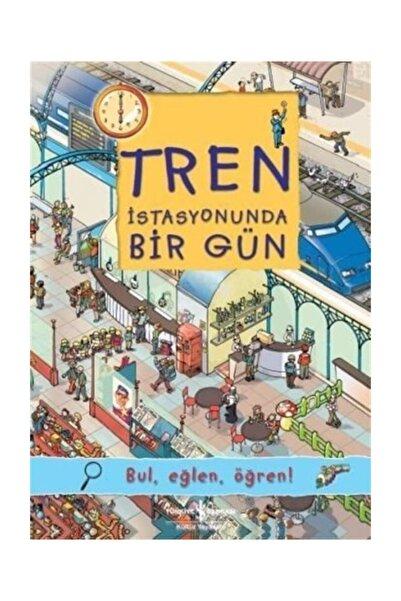 İş Bankası Kültür Yayınları Tren İstasyonunda Bir Gün / Bul, Eğlen, Öğren!