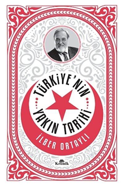 Kronik Kitap Türkiye'nin Yakın Tarihi - Ilber Ortaylı -