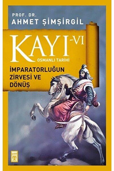 Timaş Yayınları Kayı 6 Imparatorluğun Zirvesi Ve Dönüş