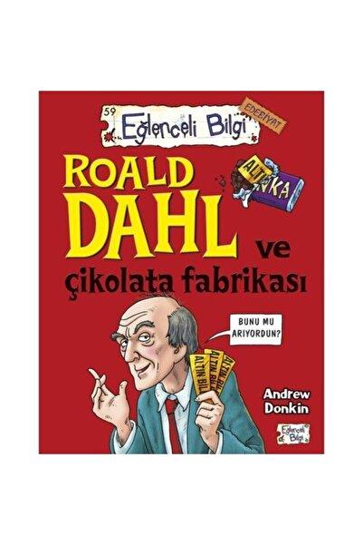 Eğlenceli Bilgi Yayınları Roald Dahl Ve Çikolata Fabrikası | Andrew Donkin |