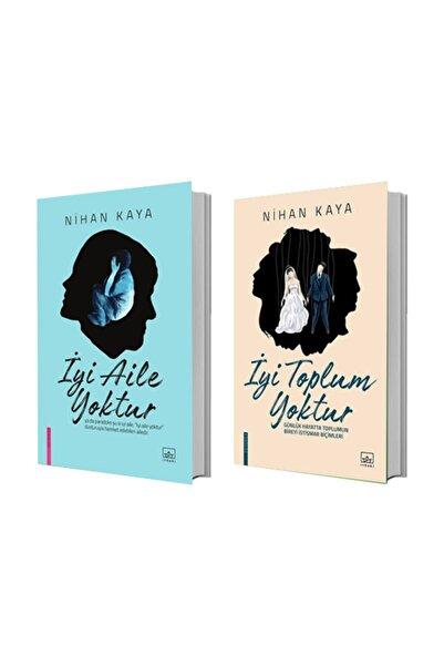 İthaki Yayınları Iyi Aile Yoktur + Iyi Toplum Yoktur - Nihan Kaya 2 Kitap Set