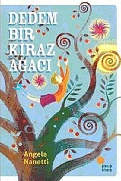 Günışığı Kitaplığı Dedem Bir Kiraz Ağacı - Angela Nanetti - Günışığı Yayınları