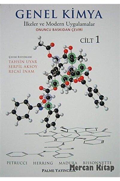 Palme Yayınevi Genel Kimya 1 Ilkeler Ve Modern Uygulamalar / Petrucci - Herring - Madura - Bissonnette