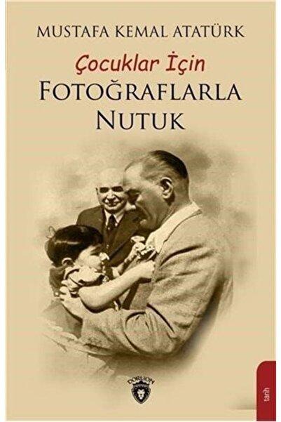 Dorlion Yayınevi Çocuklar Için Fotoğraflarla Nutuk