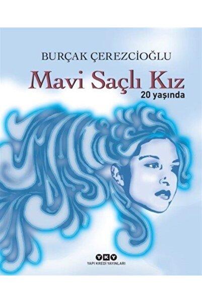Yapı Kredi Yayınları Mavi Saçlı Kız 20 Yaşında (numaralı Özel Baskı)
