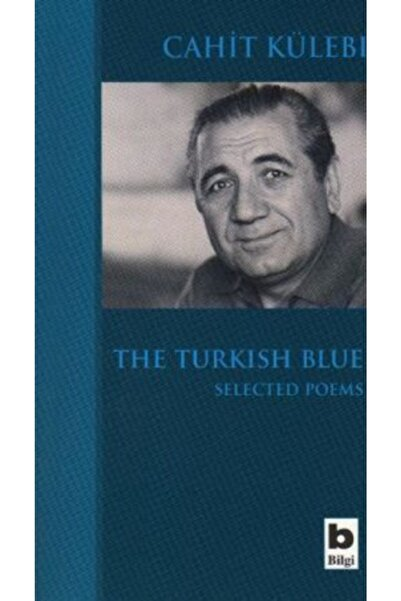 Bilgi Yayınevi The Turkish Blue Selected Poems