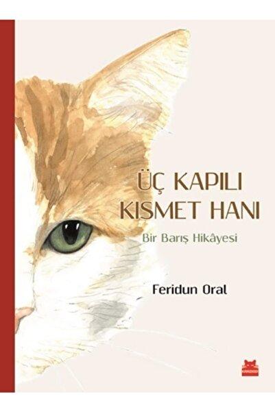 Kırmızı Kedi Yayınevi Üç Kapılı Kısmet Hanı