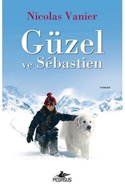 Pegasus Yayınları Güzel Ve Sebastien - Nicolas Vanier