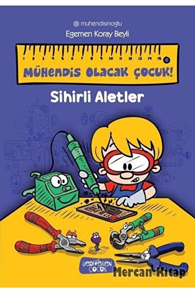 Yediveren Çocuk Mühendis Olacak Çocuk & Sihirli Aletler