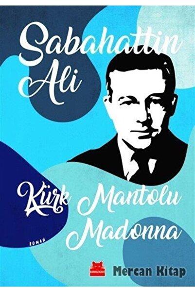 Kırmızı Kedi Yayınevi Kürk Mantolu Madonna