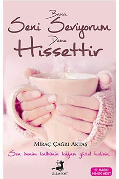 Olimpos Yayınları Bana Seni Seviyorum Deme Hissettir Miraç Çağrı Aktaş Ela Kitap