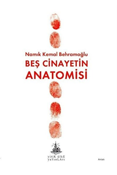 Yitik Ülke Yayınları Beş Cinayetin Anatomisi