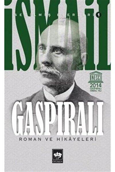 Ötüken Neşriyat Ismail Gaspıralı / Seçilmiş Eserleri 1/ Roman Ve Hikayeleri