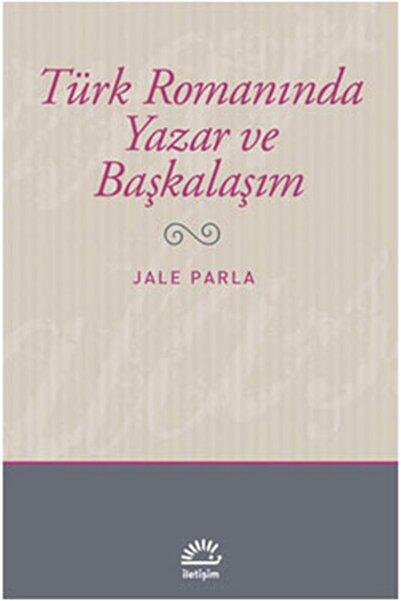 İletişim Yayınları Türk Romanında Yazar Ve Başkalaşım