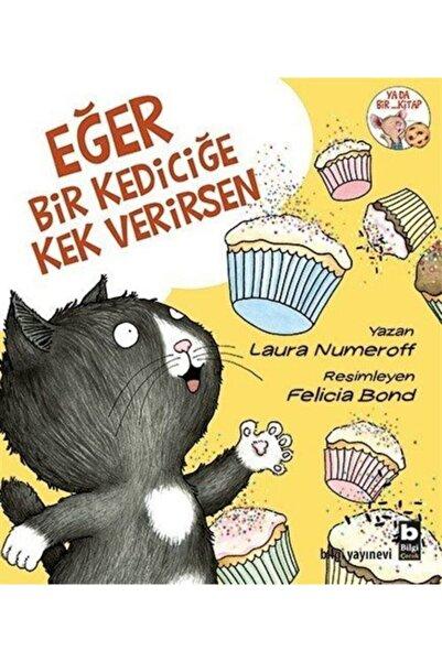 Bilgi Yayınevi Eğer Bir Kediciğe Kek Verirsen