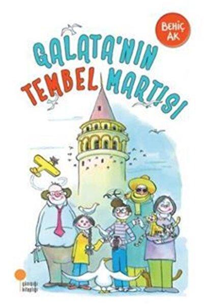 Günışığı Kitaplığı Galata'nın Tembel Martısı - - Behiç Ak
