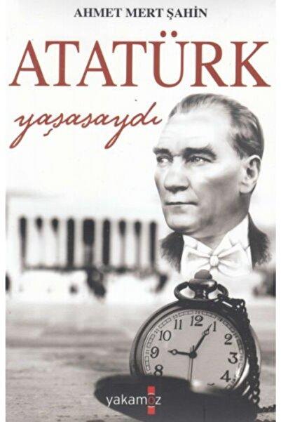 Yakamoz Yayınları Atatürk Yaşasaydı