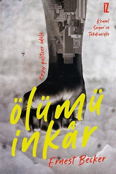 İz Yayıncılık Ölümü Inkar - Ernest Becker 9786053264798