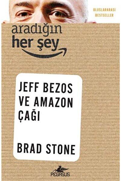 Pegasus Yayınları Aradığın Her Şey-jeff Bezos Ve Amazon Çağı