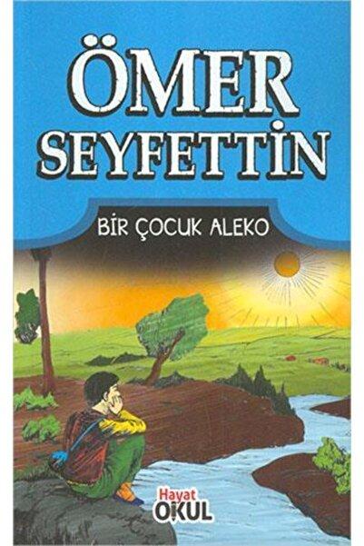 Hayat Yayınları Ömer Seyfettin 8 - Bir Çocuk Aleko - Hayat Okul