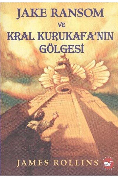 Beyaz Balina Yayınları Jake Ransom Ve Kral Kurukafa'nın Gölgesi