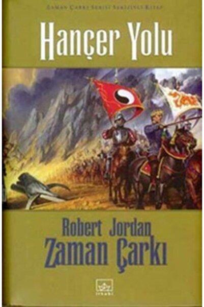 İthaki Yayınları 08 - Zaman Çarkı Serisi (ciltli): Hançer Yolu - - Robert Jordan