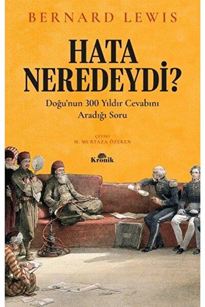 Kronik Kitap Hata Neredeydi? - - Bernard Lewis