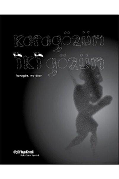Yapı Kredi Yayınları Karagözüm Iki Gözüm Karagöz My Dear