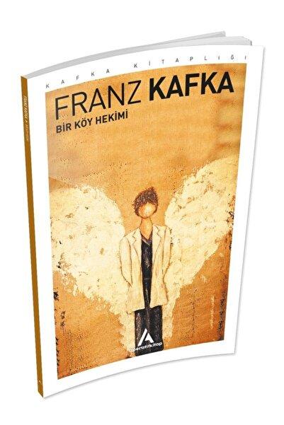 Aperatif Kitap Yayınları Bir Köy Hekimi - Franz Kafka -